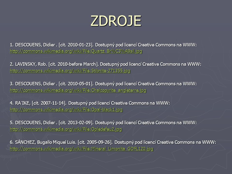 ZDROJE 1. DESCOUENS, Didier . [cit. 2010-01-23]. Dostupný pod licencí Creative Commons na WWW: